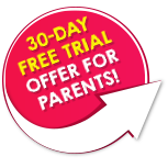 Special 30-DAY FREE TRIAL offer for parents